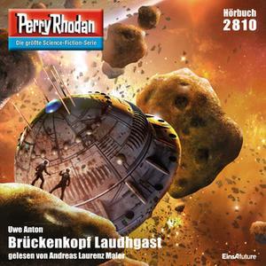 «Perry Rhodan - Episode 2810: Brückenkopf Laudhgast» by Uwe Anton
