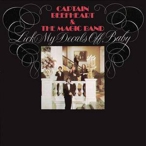 Captain Beefheart & The Magic Band - Lick My Decals Off, Baby (1970) {1991 Enigma Retro}