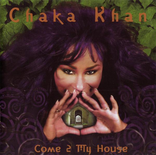 Chaka Khan - Come 2 My House (1998)