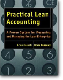 Brian H. Maskell, Bruce Baggaley, «Practical Lean Accounting: A Proven System for Measuring and Managing the Lean Enterprise»