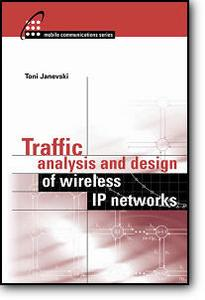 Toni Janevski, «Traffic Analysis and Design of Wireless IP Networks»