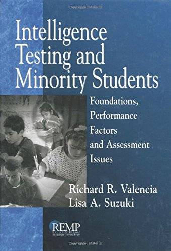 Intelligence Testing and Minority Students: Foundations, Performance Factors, and Assessment Issues
