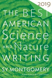 The Best American Science and Nature Writing 2019 (The Best American ®)