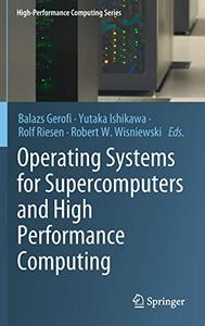 Operating Systems for Supercomputers and High Performance Computing (Repost)