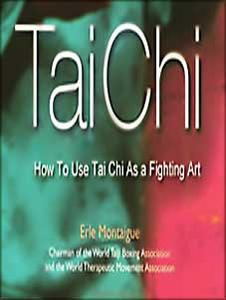 E. Montaigue - How To Use Tai Chi As a Fighting Art
