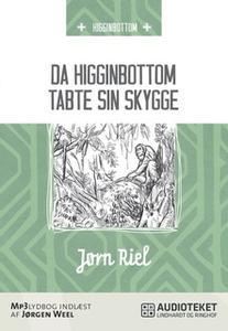 «Da Higginbottom tabte sin skygge» by Jørn Riel
