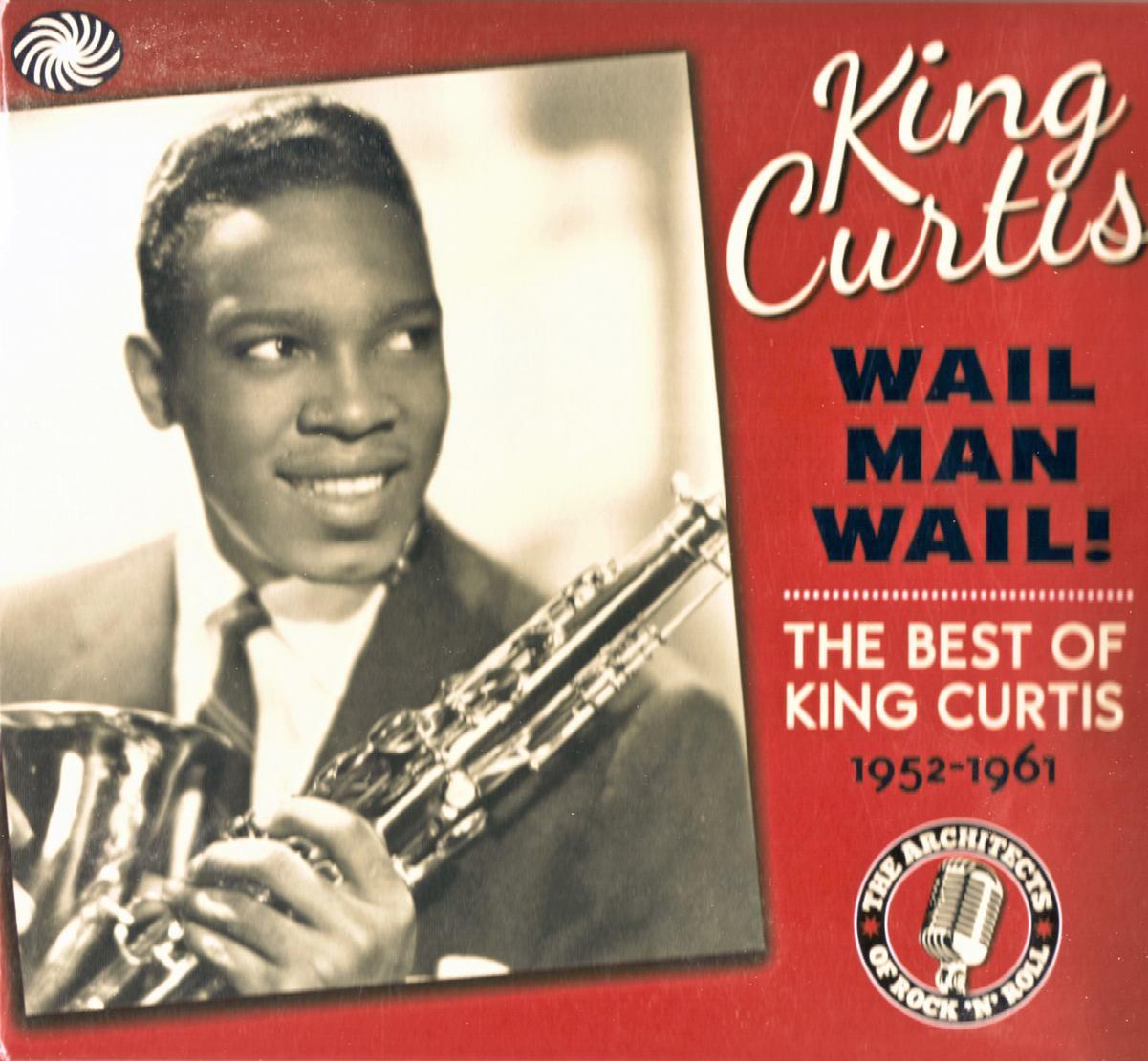 King Curtis - Wail Man Wail! - The Best Of King Curtis 1952-1961 [3CD Set] (2012) {Fantastic Voyage}