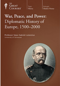 TTC Video - War, Peace, and Power: Diplomatic History of Europe, 1500-2000