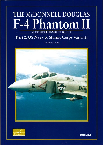 The McDonnell Douglas F-4 Phantom II Part 2: US Navy & Marine Corps Variants (SAM Modellers Datafile 13)