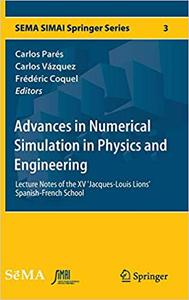 Advances in Numerical Simulation in Physics and Engineering: Lecture Notes of the XV `Jacques-Louis Lions`