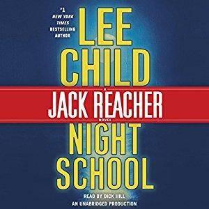 Night School: A Jack Reacher Novel, Book 21 by Lee Child