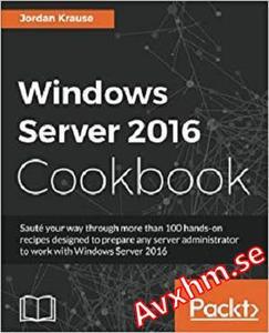 Windows Server 2016 Cookbook