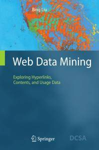 Web Data Mining: Exploring Hyperlinks, Contents, and Usage Data (Repost)