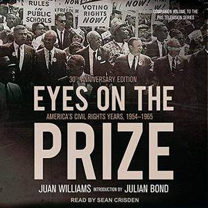 Eyes on the Prize: America's Civil Rights Years, 1954-1965 [Audiobook]