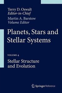 Planets, Stars and Stellar Systems: Volume 4: Stellar Structure and Evolution (repost)