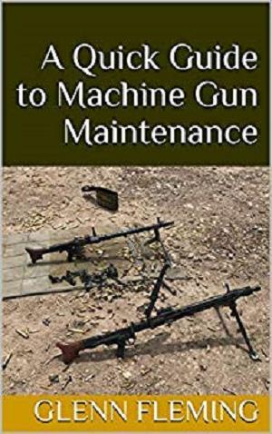 A Quick Guide to Machine Gun Maintenance