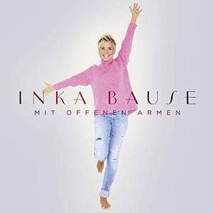 Inka Bause - Mit offenen Armen (2018)
