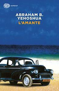 Abraham B. Yehoshua - L'amante