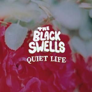 The Black Swells - Quiet Life (2017)