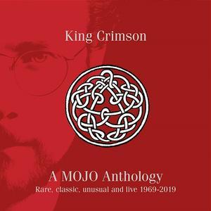 King Crimson - A Mojo Anthology: Rare, Classic, Unusual And Live 1969-2019 (2019)