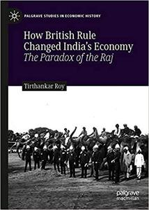 How British Rule Changed India's Economy: The Paradox of the Raj