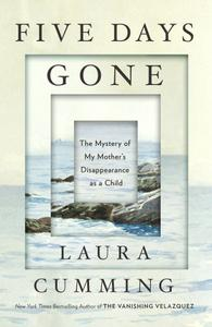 Five Days Gone: The Mystery of My Mother's Disappearance as a Child