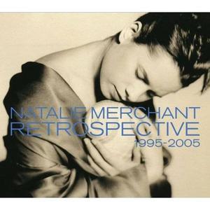 Natalie Merchant: Retrospective 1995-2005 (2005)