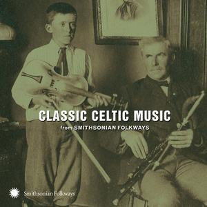 VA - Classic Celtic Music from Smithsonian Folkways (2013)