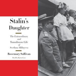 «Stalin's Daughter» by Rosemary Sullivan