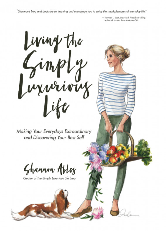 Living the Simply Luxurious Life: Making the Everydays Extraordinary and Discovering Your Best Self