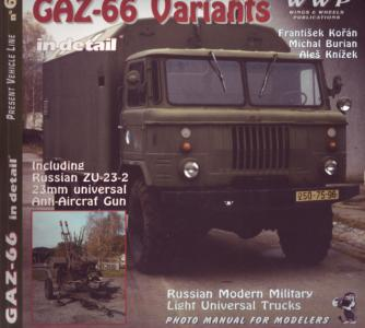 WWP Present Vehicle Line No.6: GAZ - 66 Variants in Detail Including Russian ZU-23-2 23mm Universal Anti Aircraft Gun