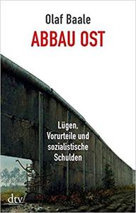 Abbau Ost - Olaf Baale (Repost)