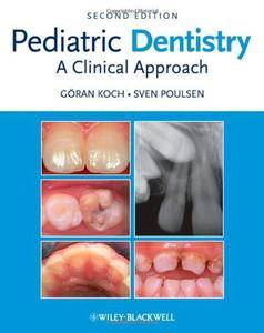 Pediatric Dentistry: A Clinical Approach, 2nd edition (Repost)