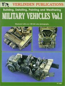 """Francois Verlinden, """"Military Vehicles Vol. I - Building, Detailing, Painting and Weathering"""""""