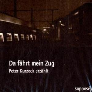 «Da fährt mein Zug» by Klaus Sander,Peter Kurzeck