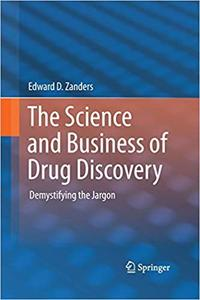 The Science and Business of Drug Discovery: Demystifying the Jargon (Repost)