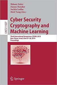 Cyber Security Cryptography and Machine Learning: Third International Symposium, CSCML 2019, Beer-Sheva, Israel, June 27