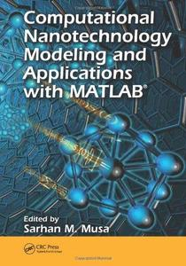 Computational Nanotechnology: Modeling and Applications with MATLAB® (Nano and Energy) (Repost)