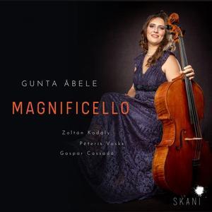 Gunta Abele - Kodály, Vasks, Cassadó: Magnificello (2019)