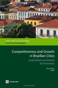 Competitiveness and Growth in Brazilian Cities Local Policies and Actions for Innovation (Directi...