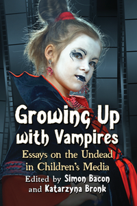 Growing Up with Vampires : Essays on the Undead in Children's Media