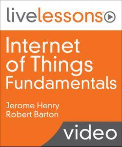 Internet of Things (IoT) Fundamentals LiveLessons [Updated]