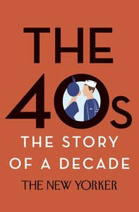 The 40s: The Story of a Decade (repost)