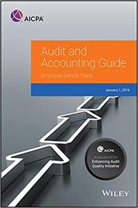 Employee Benefit Plans, 2019 (AICPA Audit and Accounting Guide)