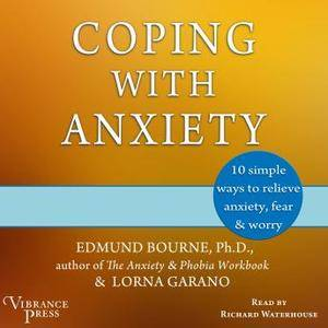 Coping with Anxiety: 10 Simple Ways to Relieve Anxiety, Fear & Worry (2016) [Audiobook]