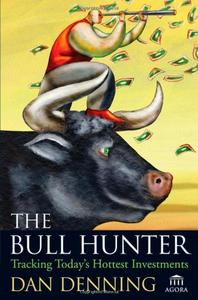 The Bull Hunter: Tracking Today's Hottest Investments (Repost)