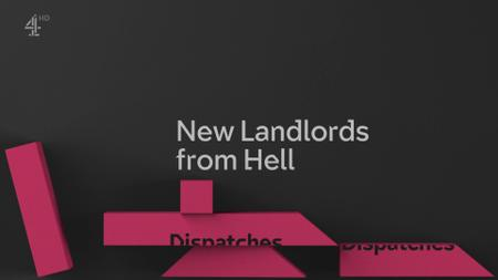 Ch4. - Dispatches: New Landlords from Hell (2019)