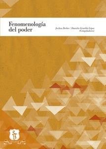 «Fenomenología del poder» by Johen Dreher,Daniela Griselda López
