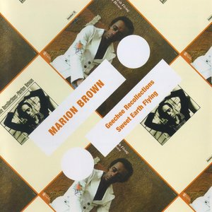 Marion Brown - Geechee Recollections & Sweet Earth Flying (1973-74) {2011 Impulse! 2-on-1 Remaster}