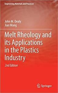 Melt Rheology and its Applications in the Plastics Industry  Ed 2